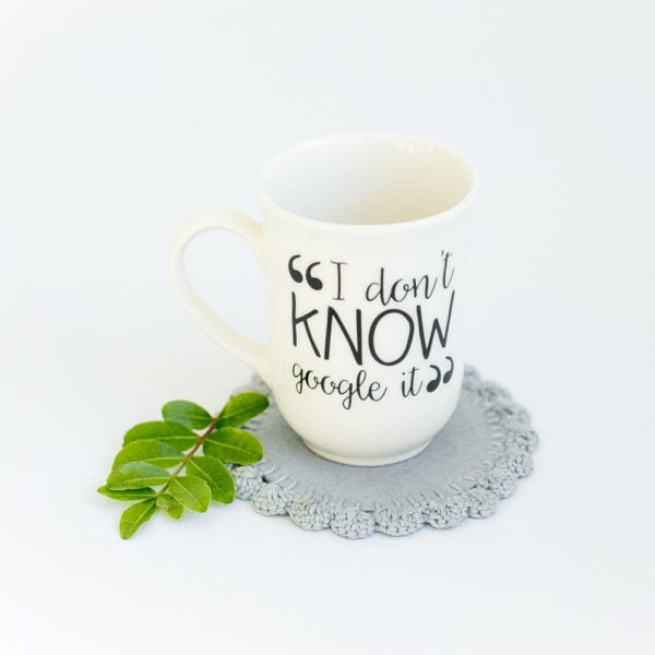 Ceramic Coffee Mugs - I don't know google it quote mug online - Sugar and Vice - Cape Town