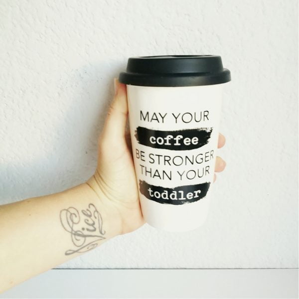 Travel Coffee Mugs Online - May your toddlerl - Sugar and Vce - Cape Town