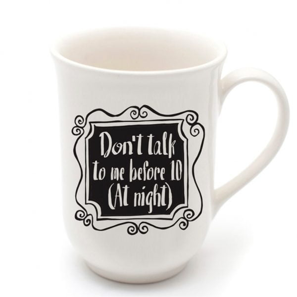 White don't talk to me before 10 quote handmade ceramic mug online - Sugar and Vice